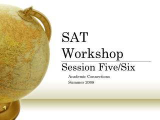 SAT Workshop Session Five/Six