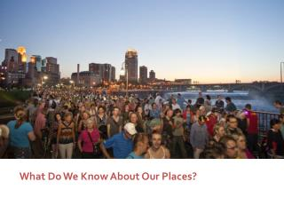 What Do We Know About Our Places?