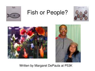 Fish or People?