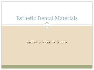 Esthetic Dental Materials