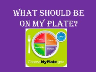 What should be on my plate?