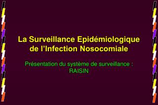 La Surveillance Epid miologique de l Infection Nosocomiale