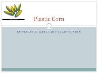 Plastic Corn