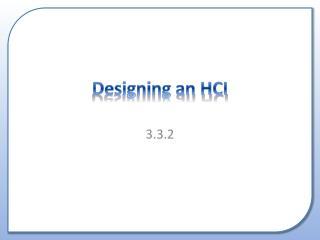 Designing an HCI