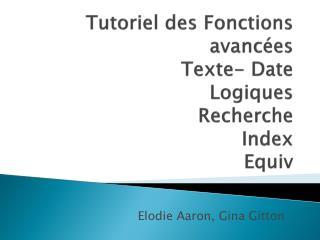 Tutoriel des Fonctions avancées Texte- Date Logiques Recherche Index Equiv