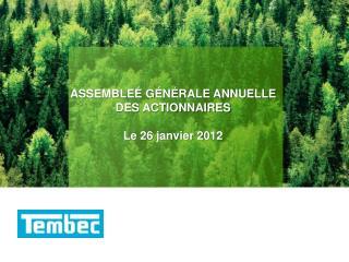 ASSEMBLEÉ GÉNÉRALE ANNUELLE DES ACTIONNAIRES Le 26  janvier  2012