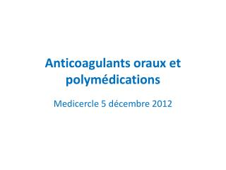 Anticoagulants oraux et  polymédications