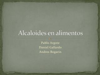 Alcaloides  en  alimentos