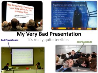 My Very Bad Presentation