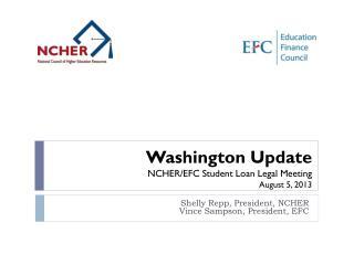 Shelly Repp, President, NCHER Vince Sampson , President, EFC