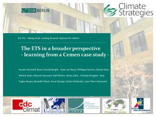 The ETS in a broader perspective - learning from a Cemen case study -