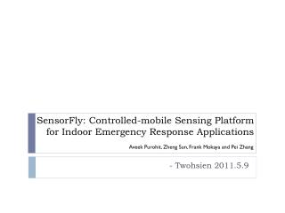 SensorFly : Controlled-mobile Sensing Platform for Indoor Emergency Response Applications