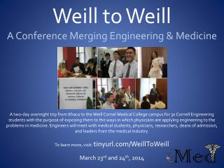 Weill  to Weill A Conference Merging  Engineering & Medicine