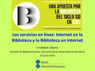 Los servicios en l�nea: Internet en la Biblioteca y la Biblioteca en Internet