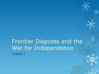 Frontier Disputes and the War for Independence