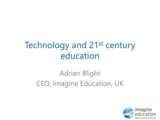 Technology and 21 st  century education