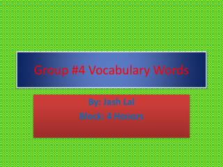 Group #4 Vocabulary Words