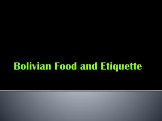 Bolivian Food and Etiquette