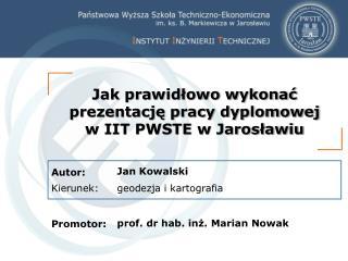 Jak prawidłowo wykonać prezentację pracy dyplomowej  w IIT PWSTE w Jarosławiu
