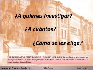 ¿A quienes investigar?
