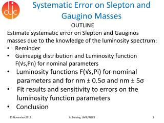 Systematic Error on  S lepton  and  Gaugino  Masses