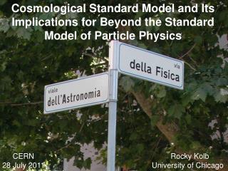 CERN                                                                 Rocky Kolb