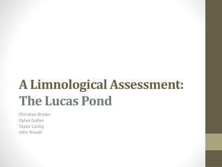 A  Limnological  Assessment:   The Lucas Pond
