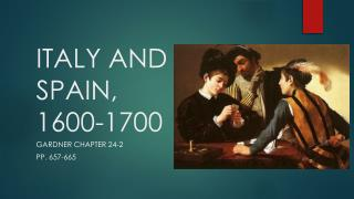 ITALY AND  SPAIN, 1600-1700