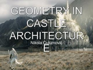 GEOMETRY IN CASTLE ARCHITECTURE