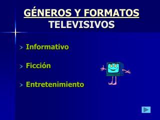 G NEROS Y FORMATOS TELEVISIVOS