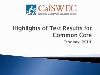 Highlights of Test Results for Common Core