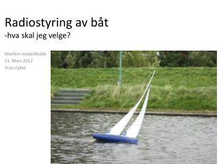 Radiostyring av båt -hva skal jeg velge?