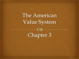 The American Value System Chapter 3