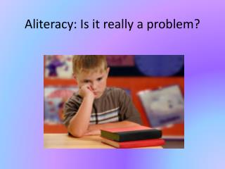 Aliteracy: Is it really a problem?