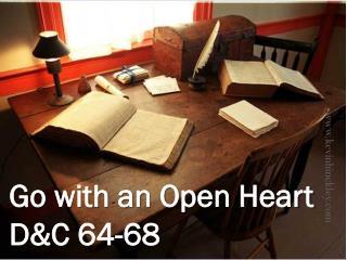 Go with an Open Heart D&C 64-68