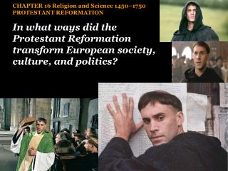 CHAPTER  16 Religion and Science 1450–1750 PROTESTANT REFORMATION