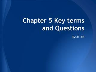 Chapter 5 Key terms and Questions