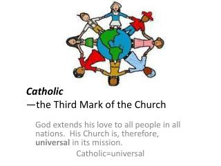 Catholic —the Third Mark of the Church