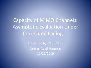 Capacity of MIMO Channels: Asymptotic Evaluation Under Correlated Fading