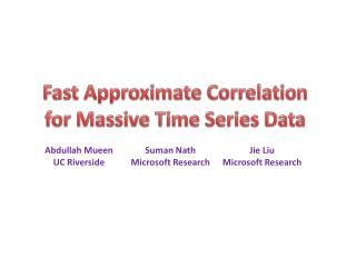 Fast Approximate Correlation for Massive Time Series Data