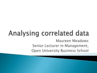 Analysing correlated data