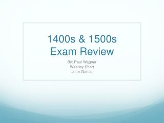 1400s & 1500s Exam Review