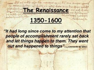 The Renaissance  1350-1600