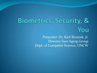 Biometrics, Security, & You