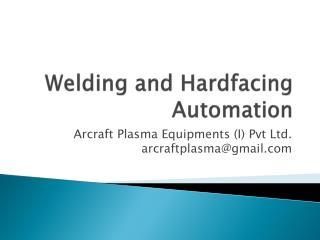 Welding and  Hardfacing  Automation