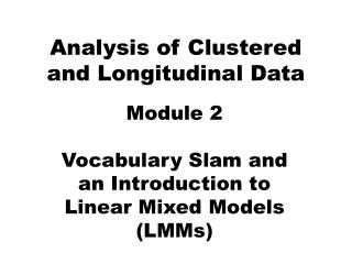 Analysis of Clustered and Longitudinal Data