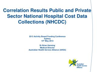 Correlation Results Public and Private Sector National Hospital Cost Data Collections (NHCDC)