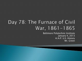 Day 78: The Furnace of Civil War, 1861-1865