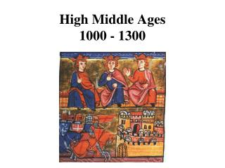 High Middle Ages 1000 - 1300