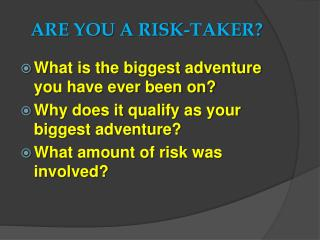 ARE YOU A RISK-TAKER?